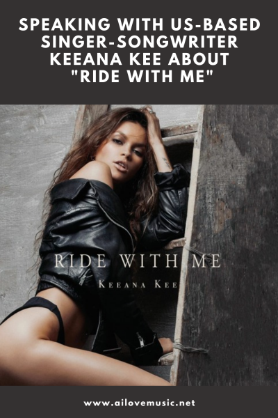 "Speaking With US-Based Singer-Songwriter Keeana Kee About ""Ride With Me"""
