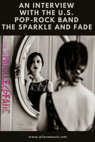 An Interview With U.S. Pop-Rock Band The Sparkle and Fade