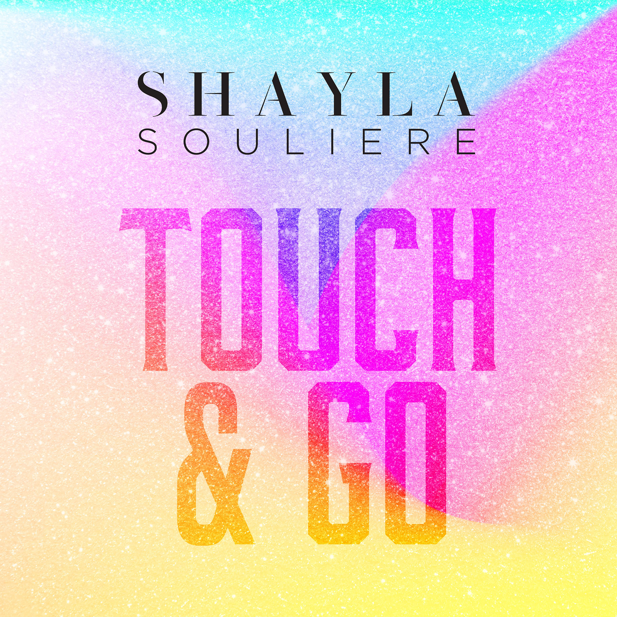 """Shayla Souliere's """"Touch & Go"""": An Upbeat Tune About THIS!"""