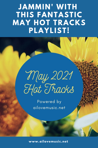 Jammin' With This FANTASTIC May Hot Tracks Playlist!