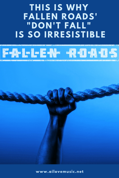 """This Is Why Fallen Roads' """"Don't Fall"""" Is So Irresistible"""