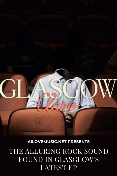 The Alluring Rock Sound Found in Glasglow's Latest EP