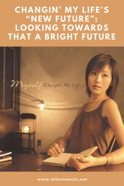 """Changin' My Life's """"New Future"""": Looking Towards That a Bright Future"""