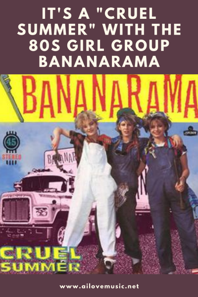 """It's a """"Cruel Summer"""" With the 80s Girl Group Bananarama"""