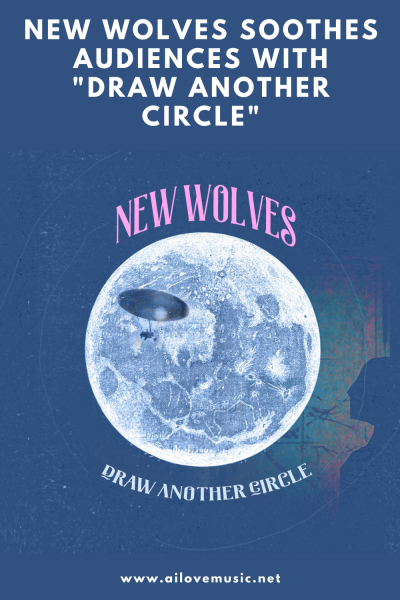 """New Wolves Soothes Audiences With """"Draw another circle"""""""
