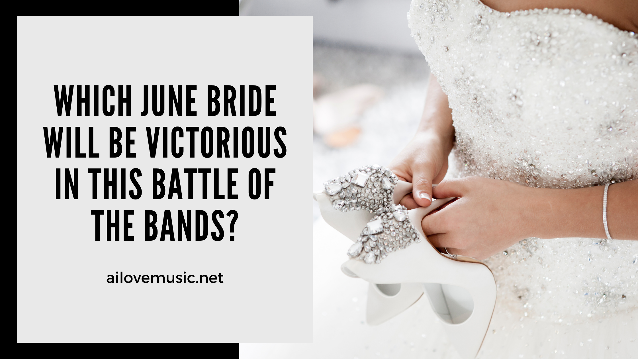 Read more about the article Which June Bride Will Be Victorious in This Battle of the Bands?