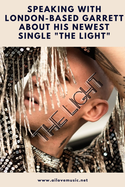 """Speaking With London-Based GARRETT About His Newest Single """"THE LIGHT"""""""