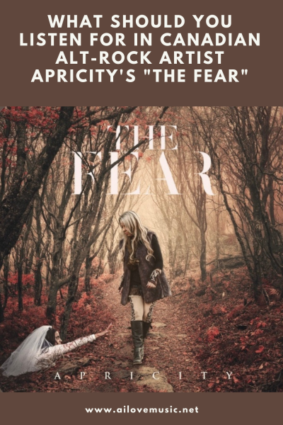 """What Should You Listen for in Canadian Alt-Rock Artist Apricity's """"The Fear"""""""