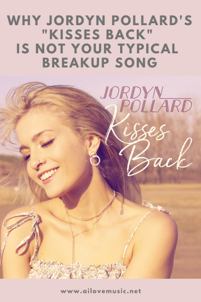 """Why Jordyn Pollard's """"Kisses Back"""" Is Not Your Typical Breakup Song"""