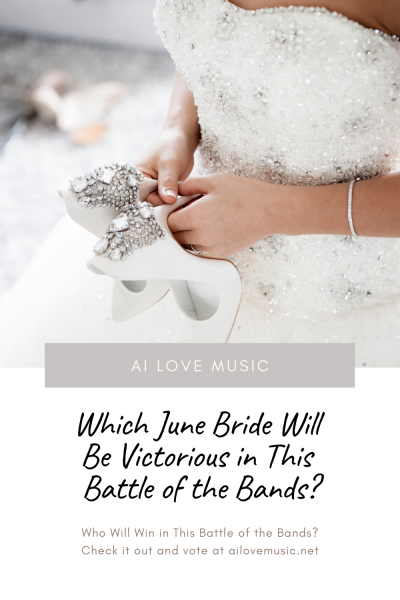 Which June Bride Will Be Victorious in This Battle of the Bands?