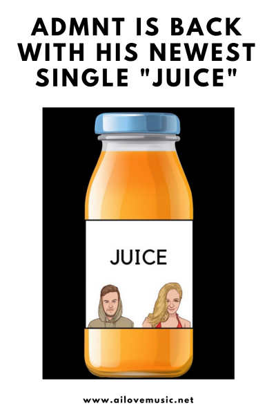 """ADMNT Is Back With the Newest Single """"Juice"""""""