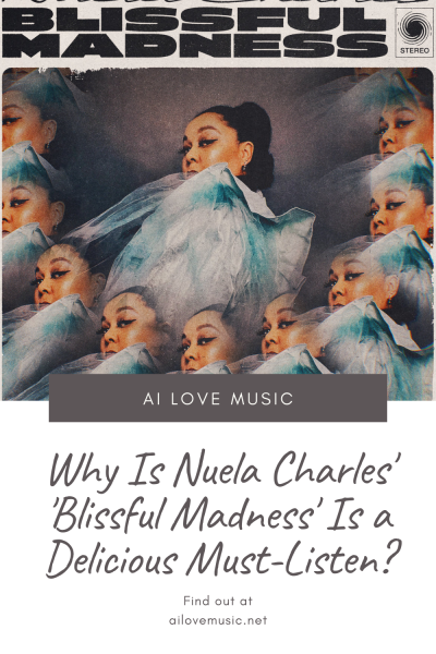 Why Is Nuela Charles' 'Blissful Madness' Is a Delicious Must-Listen?