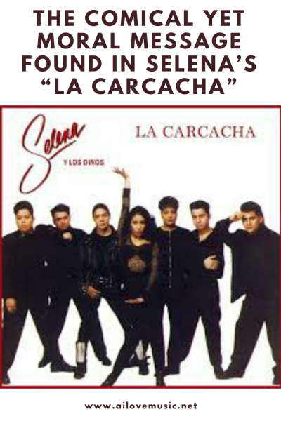 """The Comical Yet Moral Message Found in Selena's """"La Carcacha"""""""