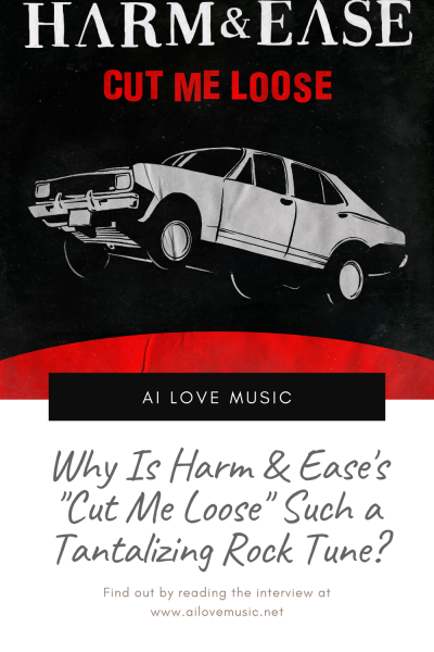 """Why Is Harm & Ease's """"Cut Me Loose"""" Such a Tantalizing Rock Tune?"""