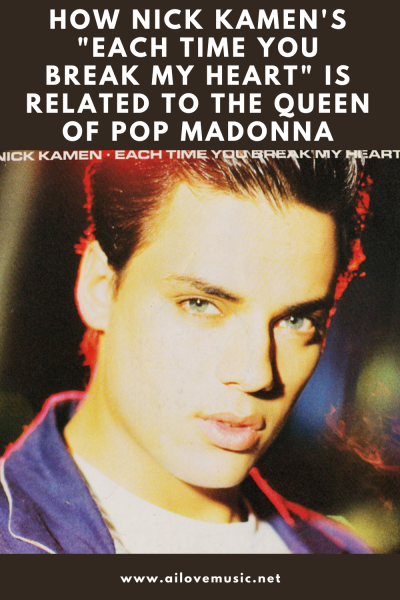 """How Nick Kamen's """"Each Time You Break My Heart"""" Is Related to the Queen of Pop Madonna"""