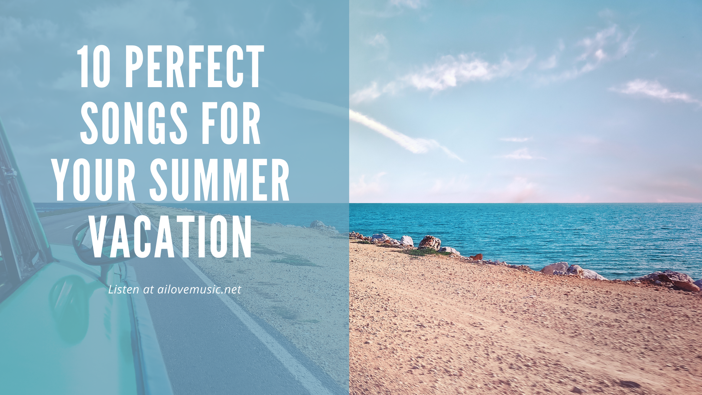 Read more about the article 10 Perfect Songs For Your Summer Vacation
