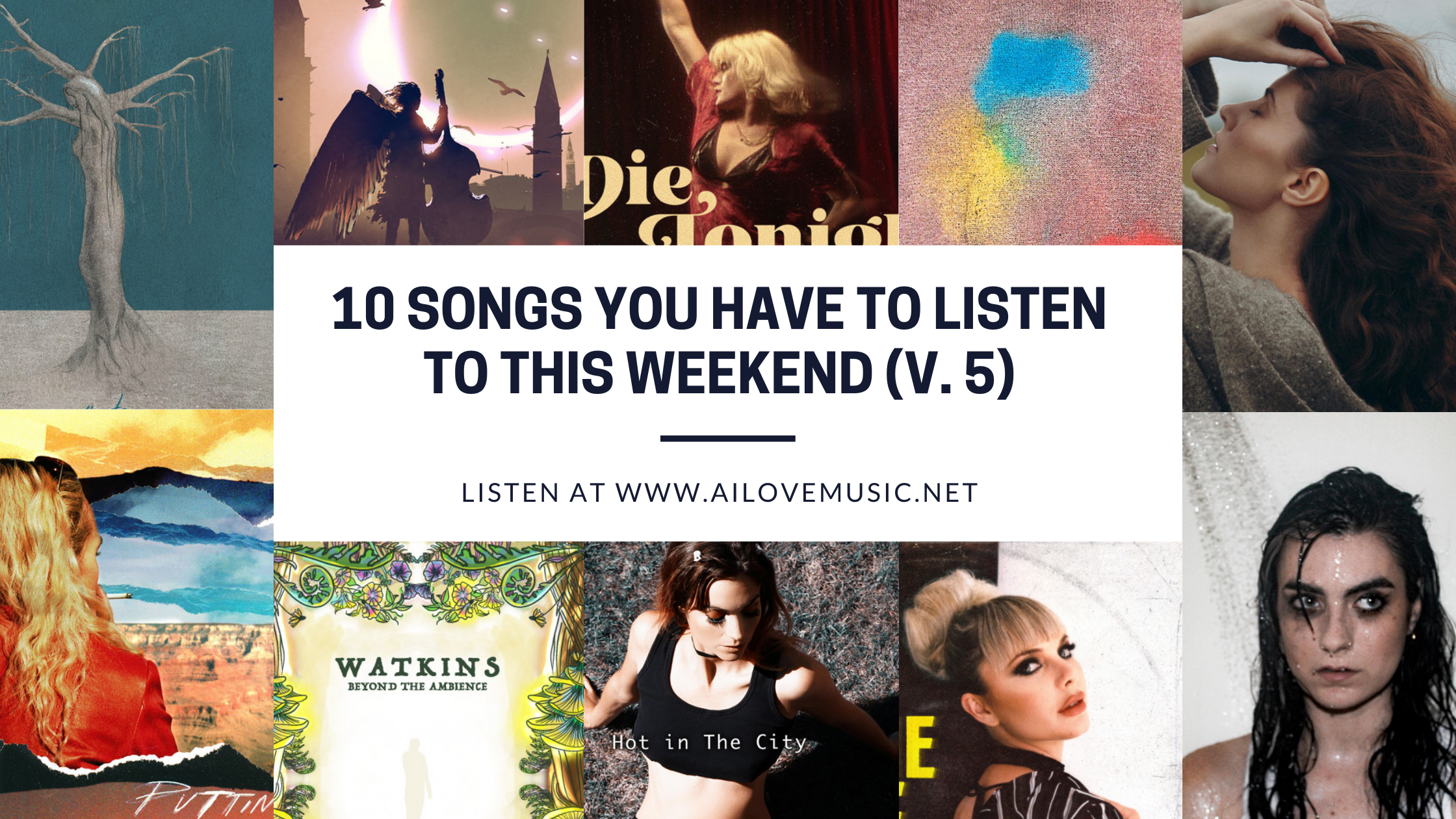 Read more about the article 10 Songs You Have to Listen to This Weekend (V. 5)