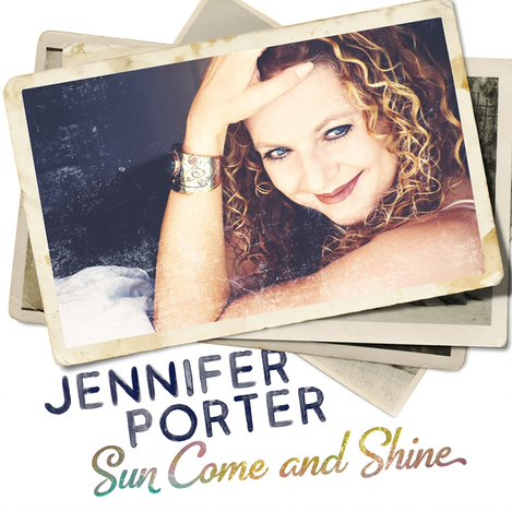 Read more about the article Exploring the Extensive Musicality in Jennifer Porter's Newest Album `Sun Come And Shine`