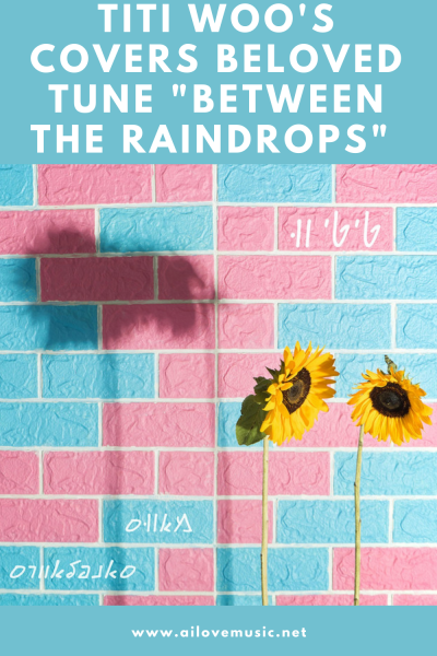 """Titi Woo's Covers Beloved Tune """"Between The Raindrops"""""""