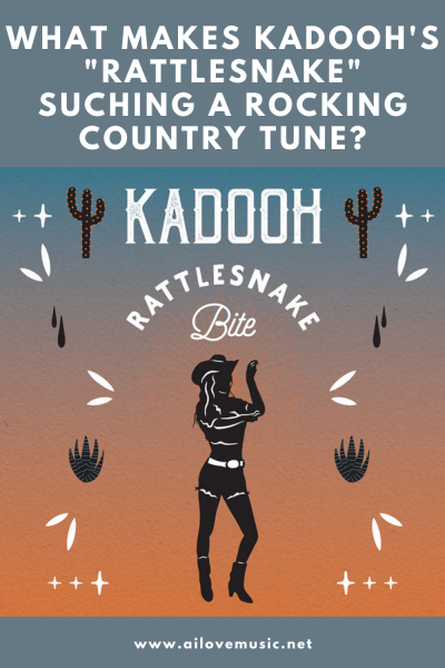 """What Makes Kadooh's """"Rattlesnake"""" Suching a Rocking Country Tune?"""