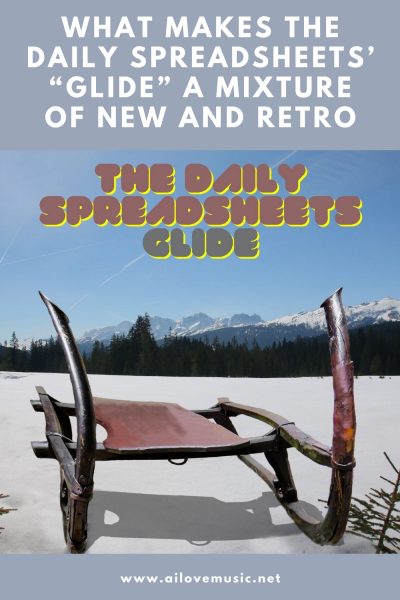 """What Makes The Daily Spreadsheets' """"Glide"""" a Mixture of New and Retro"""