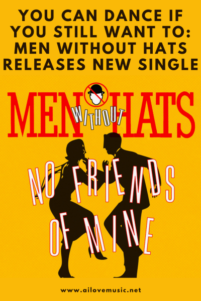 You Can Dance if You Still Want To: Men Without Hats Releases New Single