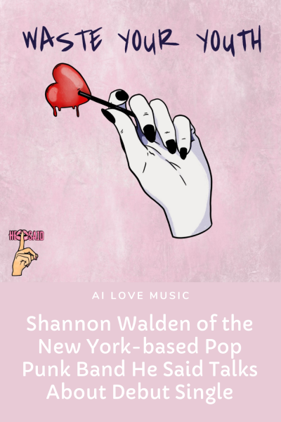 Shannon Walden of the New York-based Pop Punk Band He Said Talks About Debut Single