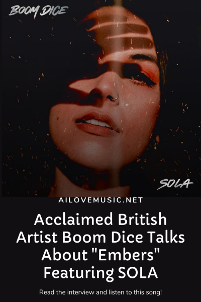 """Acclaimed British Artist Boom Dice Talks About """"Embers"""" Featuring SOLA"""