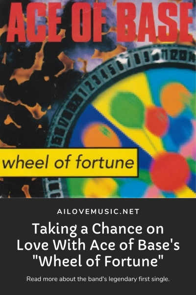 """Taking a Chance on Love With Ace of Base's """"Wheel of Fortune"""""""