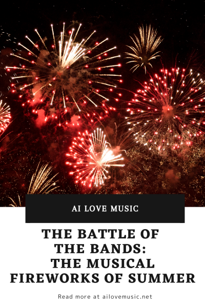 The Battle of the Bands: The Musical Fireworks of Summer