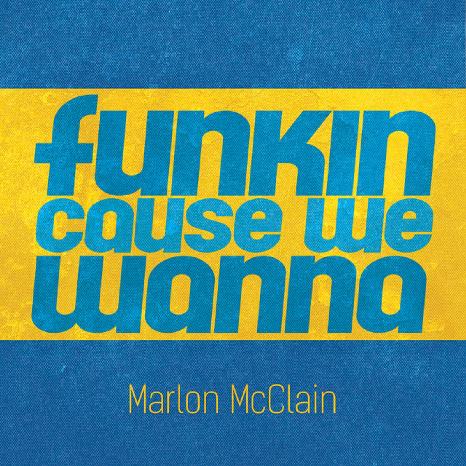 """You are currently viewing The Daily Feature: Marlon McClain's """"Funkin Cause We Wanna"""" Features Funky Summer Vibes in THIS Way"""