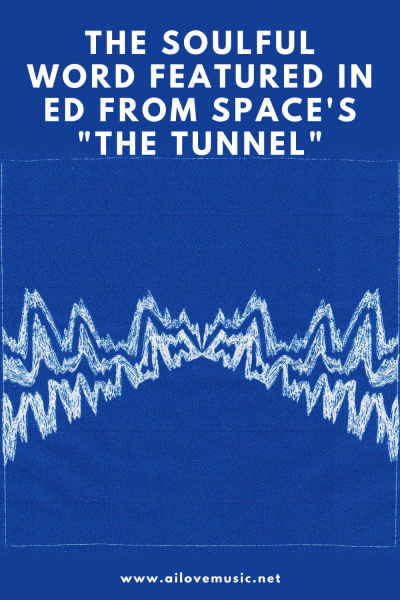 """The Soulful Word Featured in Ed From Space's """"The Tunnel"""""""
