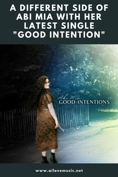 """A Different Side of Abi Mia With her Latest Single """"Good Intention"""""""