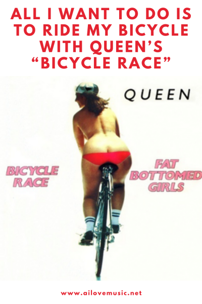 """All I Want to Do Is to Ride My Bicycle With Queen's """"Bicycle Race"""""""