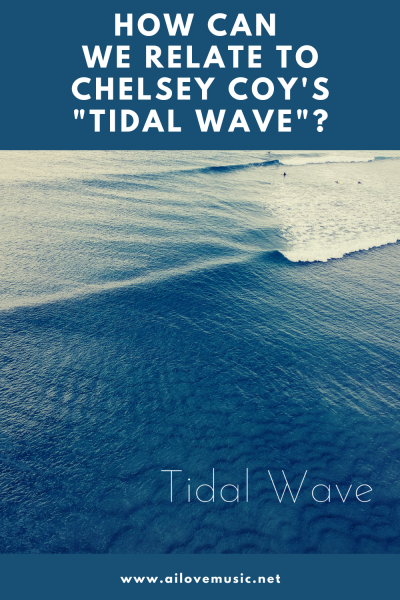 """How Can We Relate to Chelsey Coy's """"Tidal Wave""""?"""