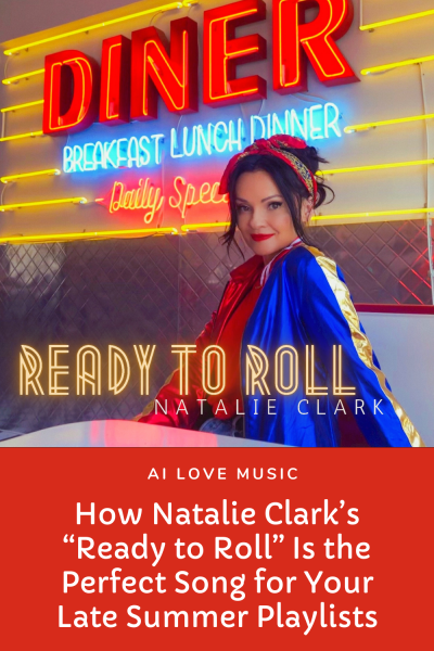 """How Natalie Clark's """"Ready to Roll"""" Is the Perfect Song for Your Late Summer Playlists"""