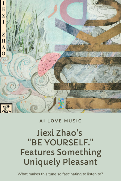 """Jiexi Zhao's """"BE YOURSELF."""" Features Something Uniquely Pleasant"""