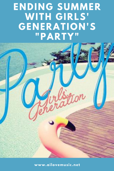 """Ending Summer With Girls' Generation's """"Party"""""""