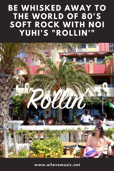 """Be Whisked Away to the World of 80's Pop Rock With Noi Yuhi's """"Rollin'"""""""