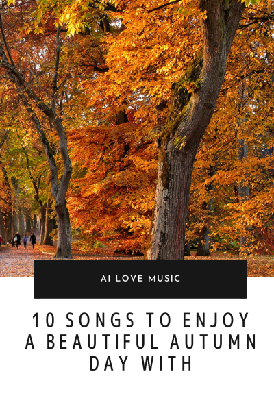 10 Songs to Enjoy a Beautiful Autumn Day With