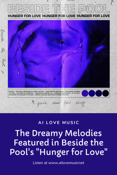 """The Dreamy Melodies Featured in Beside the Pool's """"Hunger for Love"""""""