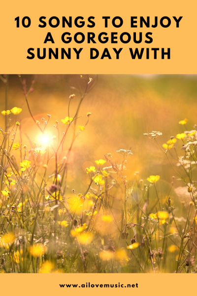 10 Songs to Enjoy a Gorgeous Sunny Day With