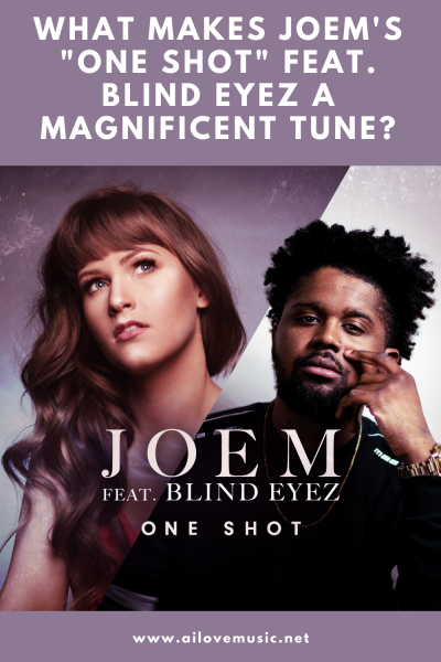 """What Makes JOEM's """"One Shot"""" feat. Blind Eyez a Magnificent Tune?"""