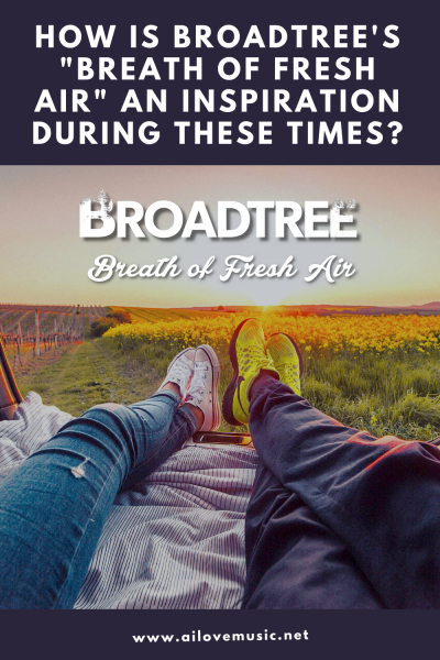 """How is Broadtree's """"Breath of Fresh Air"""" An Inspiration During These Times?"""